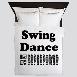Swing Dance Is My SuperPower Queen Duvet