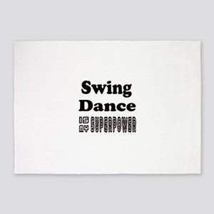 Swing Dance Is My SuperPower 5'x7'Area Rug