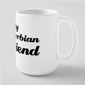 I love my Serbian boy friend Large Mug