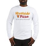 Westside Pizza Long Sleeve T-Shirt