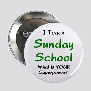 "teach sunday school 2.25"" Button"