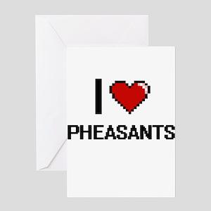 I love Pheasants Digital Design Greeting Cards
