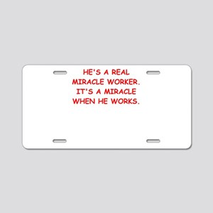 miracle worker Aluminum License Plate