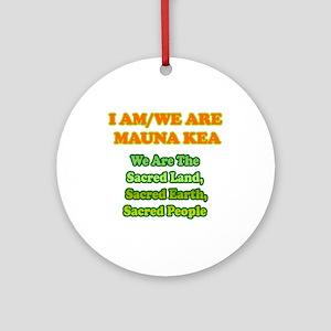 We Are Mauna Kea Ornament (Round)