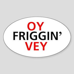 Oy Friggin' Vey Oval Sticker