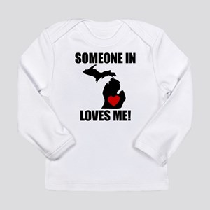 Someone In Michigan Loves Me Long Sleeve T-Shirt