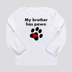 My Brother Has Paws Long Sleeve T-Shirt
