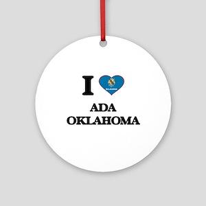 I love Ada Oklahoma Ornament (Round)