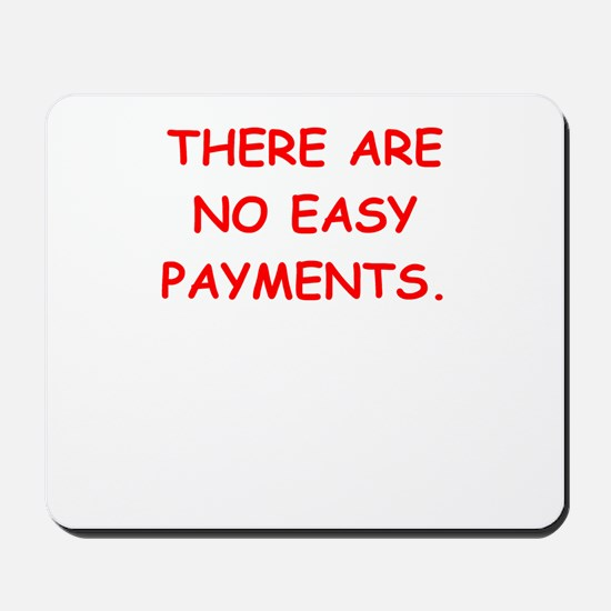 easy payments Mousepad