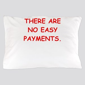 easy payments Pillow Case