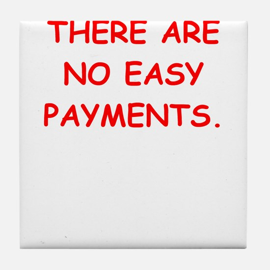 easy payments Tile Coaster