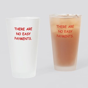 easy payments Drinking Glass