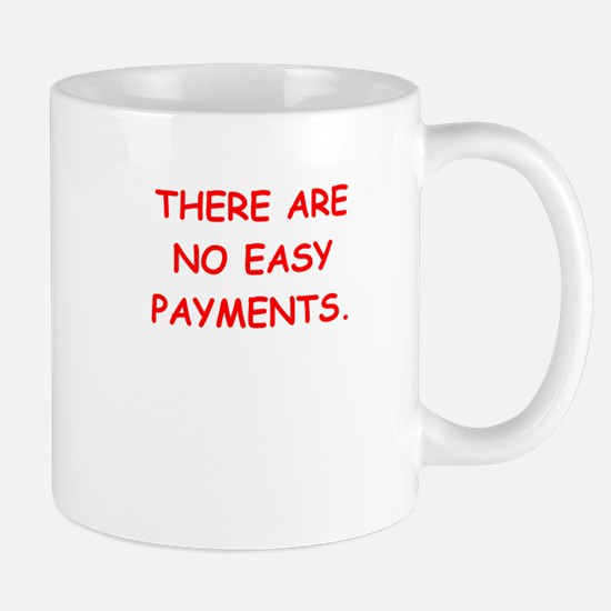 easy payments Mugs