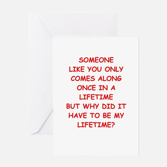 once in a lifetime Greeting Cards