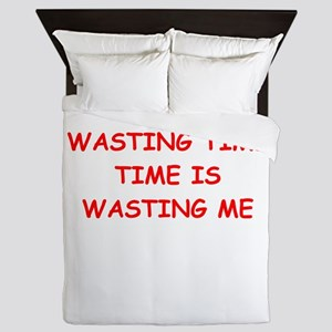 wasting time Queen Duvet