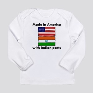 Made In America With Indian Parts Long Sleeve T-Sh