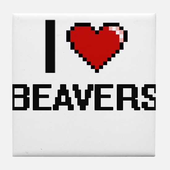 I love Beavers Digital Design Tile Coaster