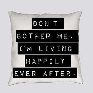 Dont Bother Me Everyday Pillow