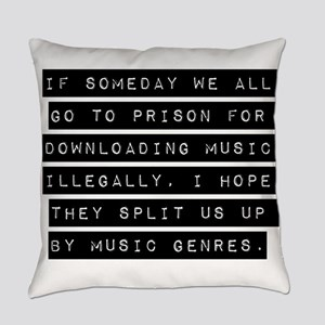 If Someday We All Go To Prison Everyday Pillow