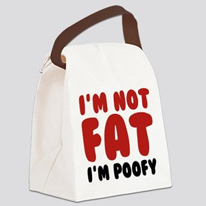 I'm Not Fat I'm Poofy Canvas Lunch Bag