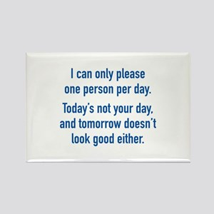 Today's Not Your Day Rectangle Magnet