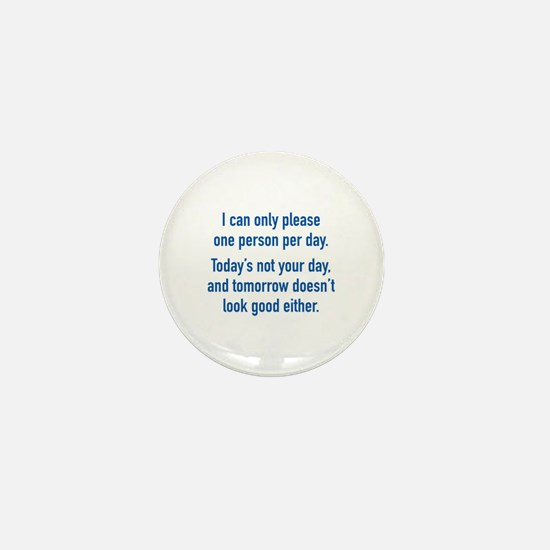 Today's Not Your Day Mini Button