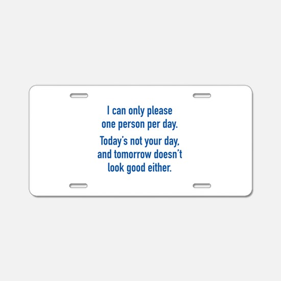 Today's Not Your Day Aluminum License Plate