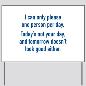 Today's Not Your Day Yard Sign