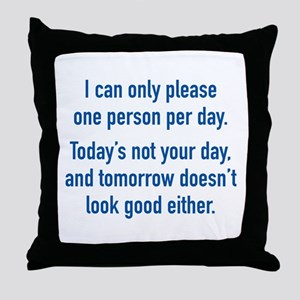 Today's Not Your Day Throw Pillow