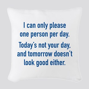 Today's Not Your Day Woven Throw Pillow