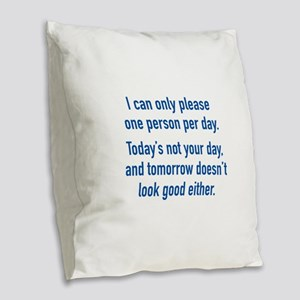 Today's Not Your Day Burlap Throw Pillow