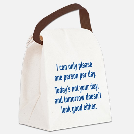 Today's Not Your Day Canvas Lunch Bag