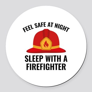 Sleep With A Firefighter Round Car Magnet