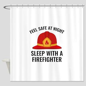 Sleep With A Firefighter Shower Curtain