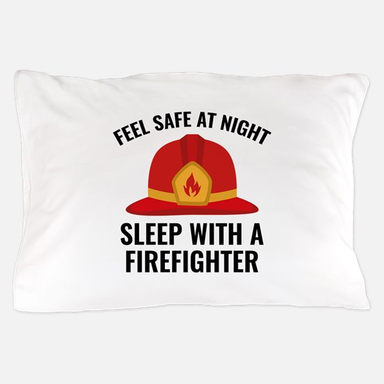 Sleep With A Firefighter Pillow Case