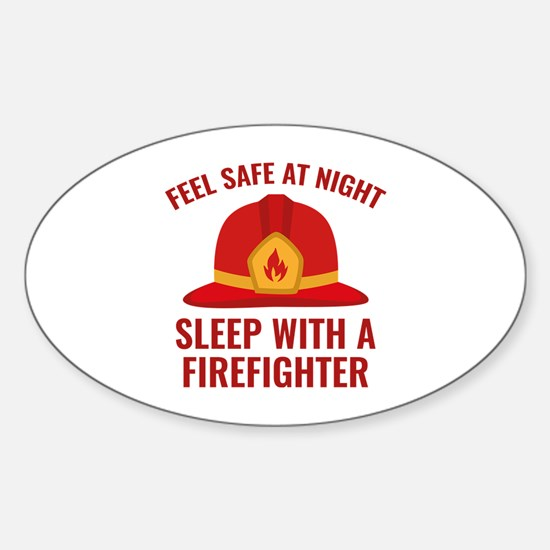 Sleep With A Firefighter Sticker (Oval)