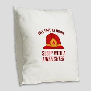 Sleep With A Firefighter Burlap Throw Pillow