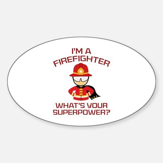 I'm A Firefighter Sticker (Oval)