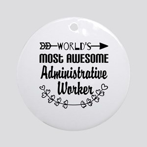 World's Most Awesome Administrati Ornament (Round)