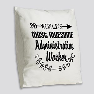 World's Most Awesome Administr Burlap Throw Pillow