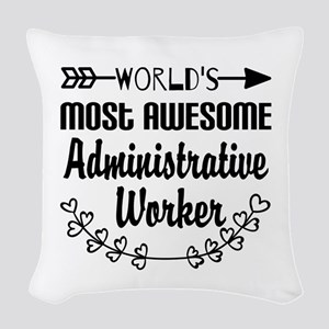 World's Most Awesome Administr Woven Throw Pillow