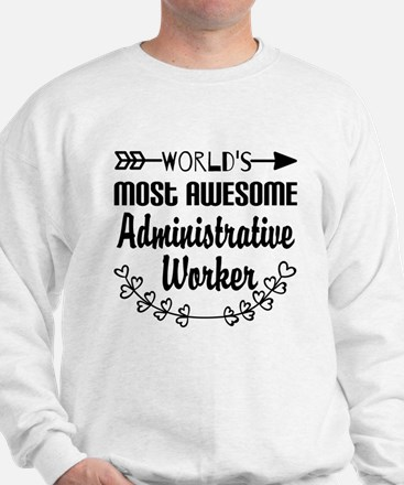 World's Most Awesome Administrative Wor Sweatshirt