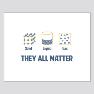 Liquid Solid Gas - They All Matter Posters