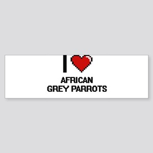 I love African Grey Parrots Digital Bumper Sticker