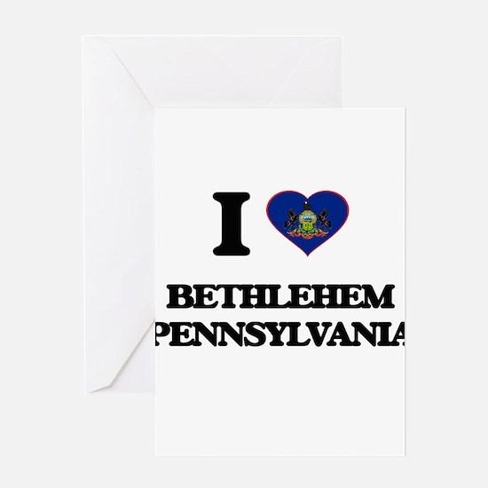 I love Bethlehem Pennsylvania Greeting Cards