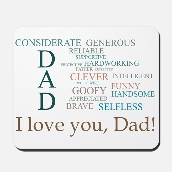 I love you, Dad! Mousepad