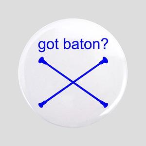 GOT BATON? Button