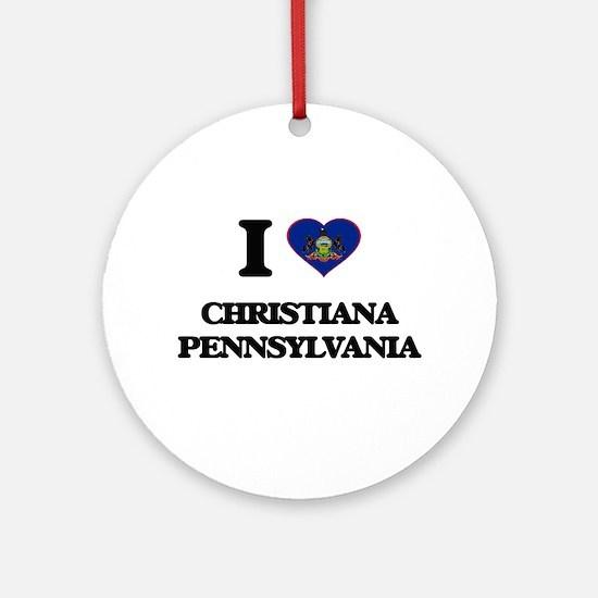 I love Christiana Pennsylvania Ornament (Round)