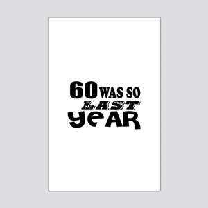 60 Was So Last Year Birthday Des Mini Poster Print