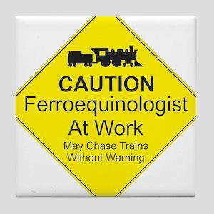 Ferroequinologist Warning Tile Coaster